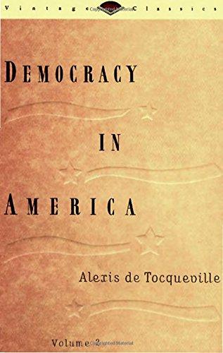 Democracy in America, Volume 2 (Vintage Classics)