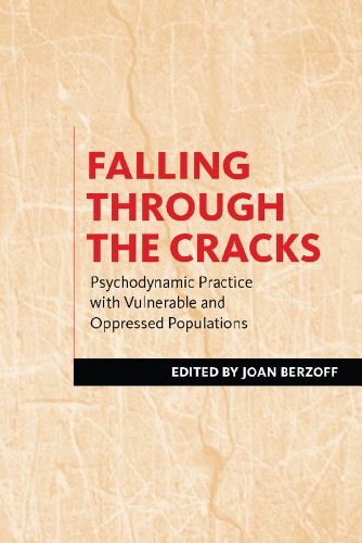 Download Falling Through the Cracks: Psychodynamic Practice with Vulnerable and Oppressed Populations Pdf