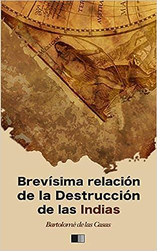 Amazon.com: Brevísima relación de la Destrucción de las ...