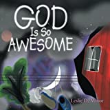 God Is So Awesome, Leslie D. Minor, 1493153161