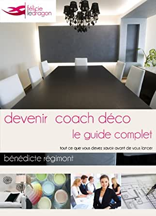 Amazon.com: Devenir Coach Déco - le guide complet (French Edition ...