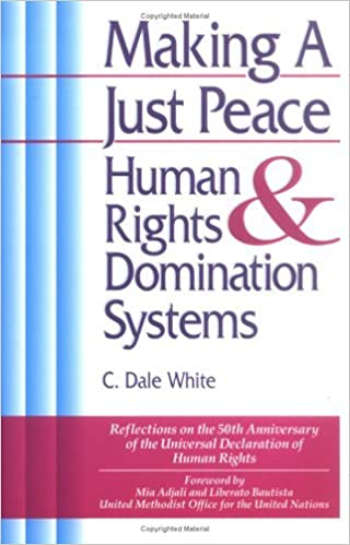 Making a Just Peace by C. Dale White (1998-05-01)