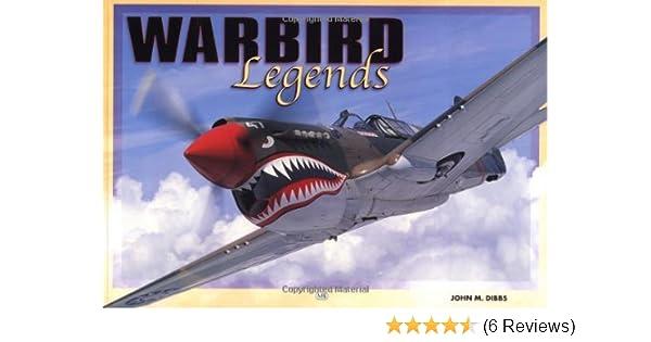 Amazon com: Warbird Legends (9780760309674): John Dibbs: Books