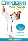 The Capoeira Workout: Open level capoeira instruction, Martial arts dance fusion, Capoeira fitness workout classes