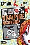 Vampire Master Guide: Ein Biss vom Glück ist nicht genug (Vampire Guides, Band 4)