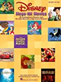 Disney Mega-Hit Movies: 38 Contemporary Classics from The Little Mermaid to High School Musical 2