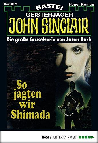John Sinclair - Folge 0978: So jagten wir Shimada (German Edition)