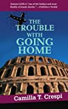 The Trouble with Going Home, Camilla T. Crespi, 059528471X
