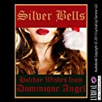Silver Bells: A Very Rough Lesbian Anal Sex Erotica Story, Mistletoe Mayhem #4 | Dominique Angel