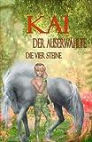 Kai - Der Auserwählte: Die vier Steine