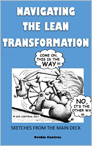 Download for free Navigating the Lean Transformation: Sketches from the main deck