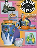 img - for Made in Japan Ceramics Book III: Identification & Values (Collector's Guide to Made in Japan Ceramics) by Carole Bess White (1998-04-24) book / textbook / text book