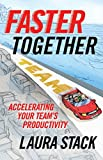 img - for Faster Together: Accelerating Your Team's Productivity book / textbook / text book