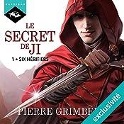 Six héritiers (Le Secret de Ji 1) | Pierre Grimbert