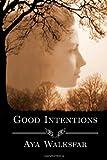 Good Intentions, Aya Walksfar, 1940022177