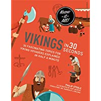 Vikings in 30 Seconds: 30 Fascinating Topics for Viking Voyagers Explained in Half a Minute