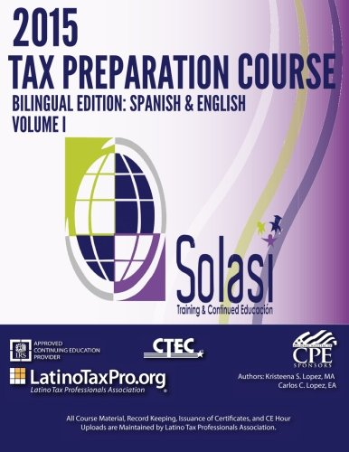 2015 Tax Preparation Course Bilingual Edition: Spanish & English Volume I: Solasi Vol 1 (Volume 1) (English and Span