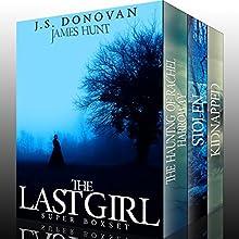 The Last Girl Super Boxset Audiobook by J. S. Donovan, James Hunt Narrated by Tia Rider Sorensen, Mikela Drew, Aundrea Mitchell