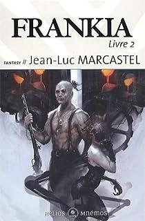 Frankia, tome 2 par Marcastel