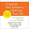 Organize Your Emotions, Optimize Your Life: Decode Your Emotional DNA - and Thrive Audiobook by Margaret Moore, Edward Phillips, John Hanc Narrated by Karen White