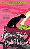 Cat in a Hot Pink Pursuit, Carole Nelson Douglas, 0765313995