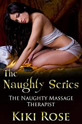 The Naughty Massage Therapist (The Naughty Series)
