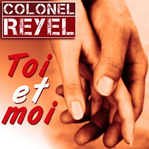 toi et moi colonel reyel