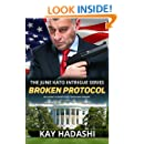 Broken Protocol: Political Suspense at the Highest Level (The June Kato Intrigue Series)