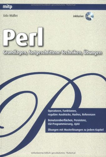 Perl - Grundlagen, fortgeschrittene Techniken und Übungen (mitp Professional)