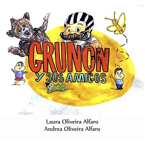Descargar Libro Gruñon Y Sus Amigos Andrea Oliveira