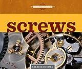 Screws, Valerie Bodden, 0898125820