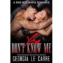 You Don't Know Me: A Bad Boy Mafia Romance