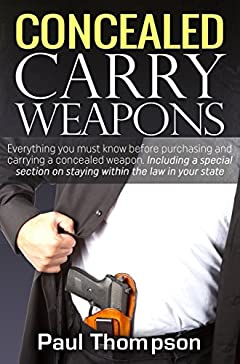 My Concealed Carry Weapons: Everything you must know before purchasing and carrying a concealed weapon.Including a special section on staying within the law in your state