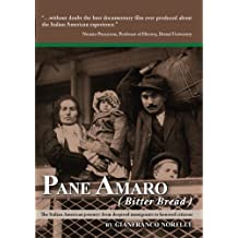 """Pane Amaro/Bitter Bread: The Italian American Journey from Despised Immigrants to Honored Citizens. Companion film of """"Finding the Mother Lode: Italian Americans in California"""""""