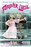 Forever Liesl: My Sound of Music Story by Carr, Charmian (2006)