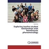 Exploring teacher-student relationships with hermeneutic phenomenology