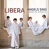 Angels Sing: Libera In America
