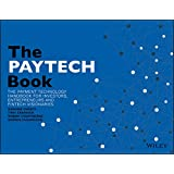 The PAYTECH Book: The Payment Technology Handbook for Investors, Entrepreneurs, and FinTech Visionaries