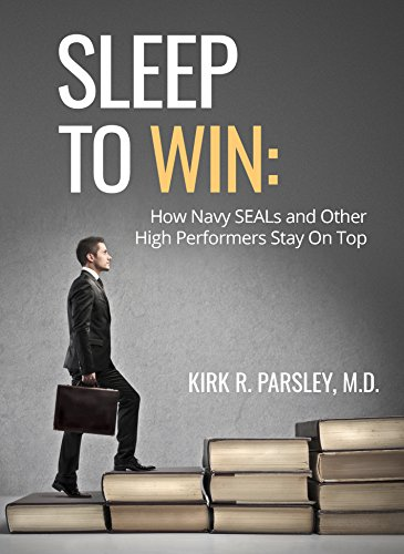 Sleep To Win:: How Navy SEALs and Other High Performers Stay on Top cover