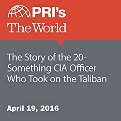 The Story of the 20-Something CIA Officer Who Took on the Taliban