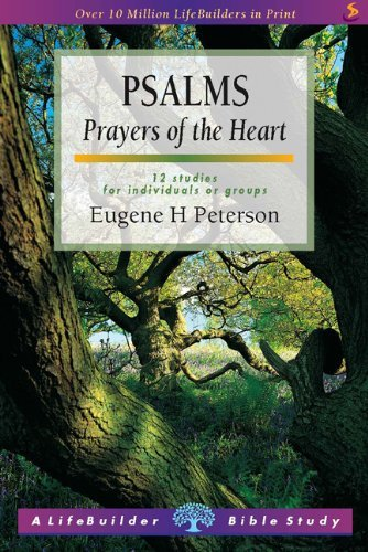 Psalms: Prayers of the Heart : 12 Studies for Individuals or Groups : with Notes for Leaders (Lifebuilder) by Eugene H. Peterson - Eugene Or Mall