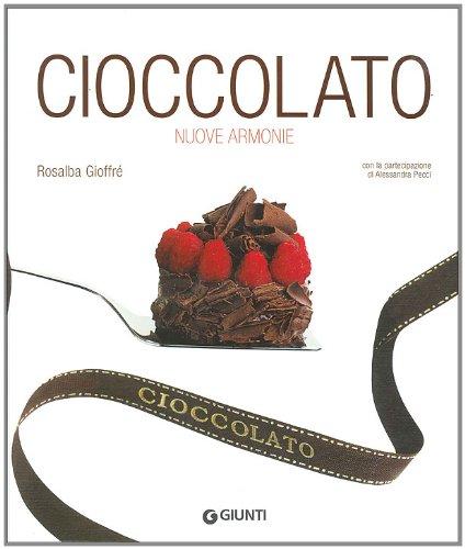 Cioccolato. Nuove armonie Copertina rigida – 15 mar 2005 Rosalba Gioffrè Giunti Editore 8809042832 Cucina: cioccolato