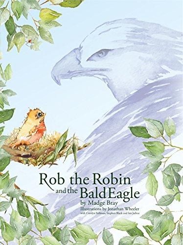 Rob the Robin and the Bald Eagle