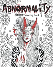 Abnormality: Horror Coloring Book for Adults | A Terrifying Collection of Creepy, Spine-Chilling & Gorgeous Illustrations for Adults - Scary Gifts for Men & Women