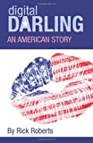 Digital Darling, Mr Rick Roberts, 097496591X