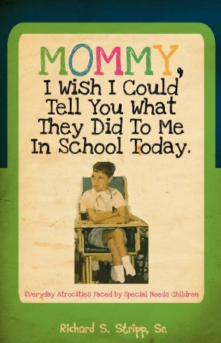 Download Mommy, I Wish I Could Tell You What They Did To Me In School Today pdf