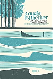 Unexpected Ramblings on the Britis.. On Nature by Caught by the River Hardback