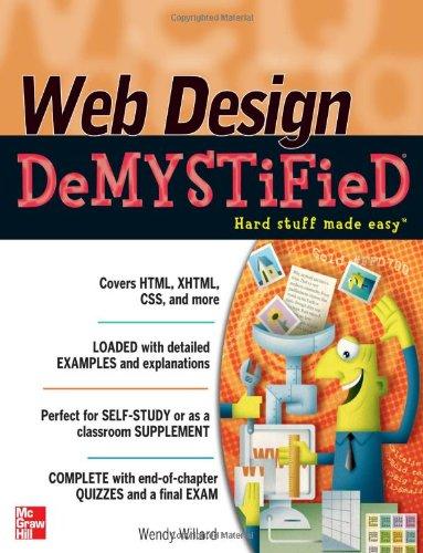 Web Design DeMYSTiFieD by Wendy Willard, Publisher : McGraw-Hill Osborne Media