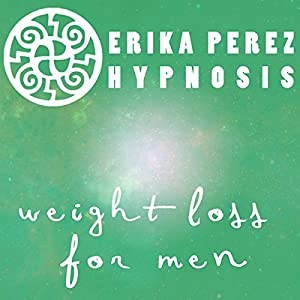 Perdida de Peso para Hombres Hipnosis [Weight Loss for Men Hypnosis] Speech
