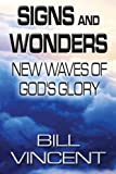 Signs and Wonders, Bill Vincent, 1484159314
